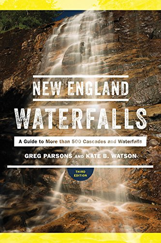 Pdf Travel New England Waterfalls: A Guide to More than 500 Cascades and Waterfalls (Third Edition)