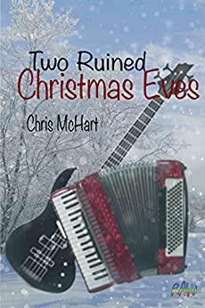 Two Ruined Christmas Eves by [McHart, Chris]