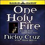 One Holy Fire: Let the Spirit Ignite Your Soul | Nicky Cruz,Frank Martin