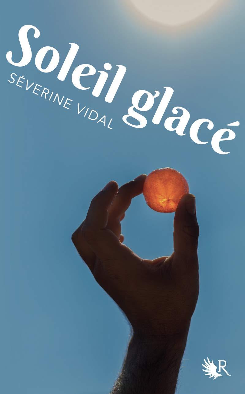 Soleil glacé de Severine Vidal