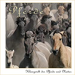 Klangwelt der Pferde und Natur