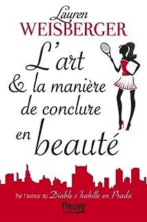 L'art et la manière de conclure en beauté, Weisberger, Lauren