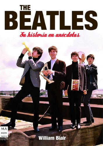 Descargar Libro The Beatles. Su Historia En Anécdotas: Anécdotas Y Curiosidades Del Cuarteto De Liverpool William Blair