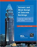 Seismic and wind Design of Concrete Buildings : 2000 lbc, Asce 7-98, Aci 318-99, Gosh, S. K., 1580011128
