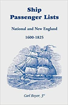 Book Ship Passenger Lists: National and New England (1600-1825) by Carl Boyer 3rd (2008-07-16)