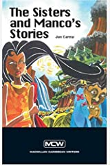 The Sisters and Manco's Stories (Macmillan Caribbean Writers) Paperback