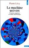 La machine univers. Création et culture informatique par Lévy