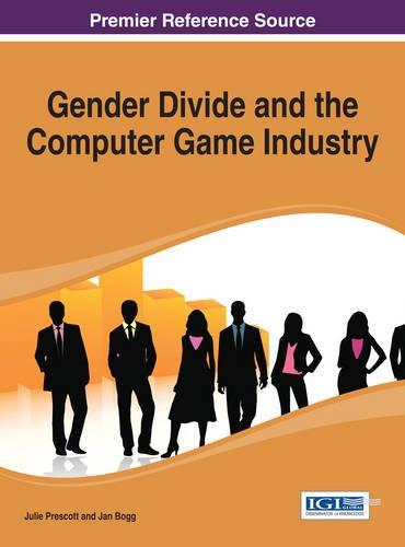 Gender Divide and the Computer Game Industry by Jan Bogg Julie Prescott