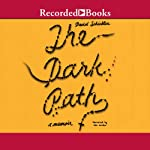 The Dark Path: A Memoir | David Schickler
