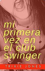 Mi primera vez en el club swinger (Spanish Edition)