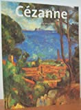Paul Cezanne 1839-1906: Pioneer of Modernism (Thunder Bay Artists Series)