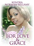 For Love and Grace, Kendra Norman-Bellamy, 0786298081