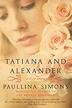 Tatiana and Alexander: A Novel (The Bronze Horseman Trilogy Book 2) by [Simons, Paullina]