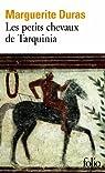 Les Petits Chevaux de Tarquinia par Duras