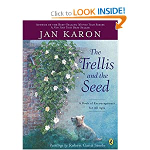 The Trellis and the Seed: A Book of Encouragement for All Ages (Picture Puffin Books) Jan Karon and Robert Gantt Steele
