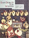 img - for Easy Does It For Winter (Art To Heart #525B) book / textbook / text book