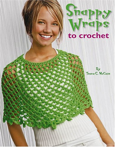 Snappy Wrap (Snappy Wraps to Crochet  (Leisure Arts #4590))