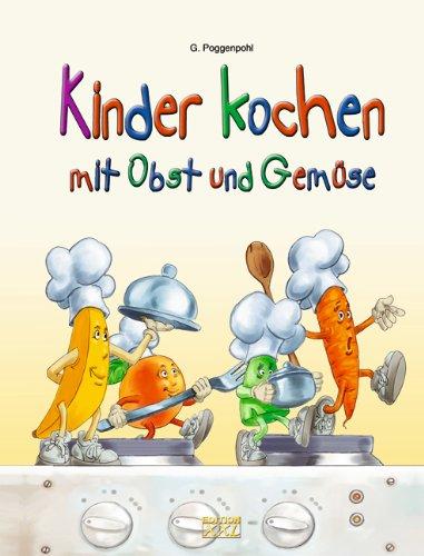 Kinder kochen: mit Obst und Gemüse