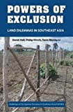 img - for Powers of Exclusion: Land Dilemmas in Southeast Asia by Derek Hall (2011-06-30) book / textbook / text book