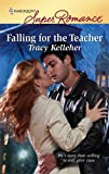 Falling for the Teacher, Tracy Kelleher, 0373716133