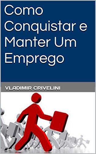 eBook Como Conquistar e Manter Um Emprego