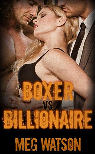 Boxer vs. Billionaire: A Billionaire BBW Menage Romance Novel
