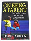 On Being a Parent, Beppie Harrison, 0884949702
