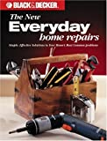 The New Everyday Home Repair, Creative Publishing International Editors, 0865735913