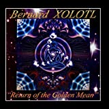 Return of the Golden Mean by Bernard Xolotl