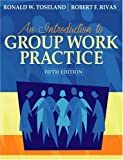 An Introduction to Group Work Practice, Ronald W. Toseland and Robert F. Rivas, 0205376061