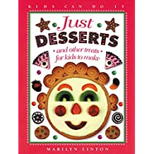 Just Desserts: and Other Treats for Kids to Make