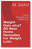 Weight Gain why? 20 Best Home Remedies for Weight Loss: Home Remedies For weight Loss