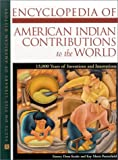 img - for Encyclopedia of American Indian Contributions to the World: 15,000 Years of Inventions and Innovations (Facts on File Library of American History) book / textbook / text book