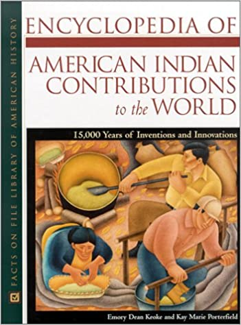 Encyclopedia of american indian contributions to the world 15 encyclopedia of american indian contributions to the world 15 000 years of inventions and innovations facts on file library of american history emory sciox Image collections