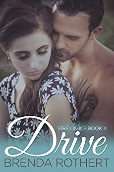 Drive (Fire on Ice Book 4) by [Rothert, Brenda]