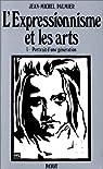 L'expressionnisme et les arts par Palmier