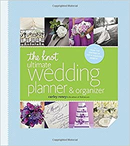 The Knot Ultimate Wedding Planner Organizer Binder Edition Worksheets Checklists Etiquette Calendars And Answers To Frequently Asked Questions