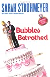 Bubbles Betrothed, Sarah Strohmeyer, 0525948643