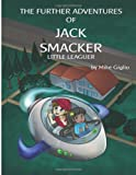 The Further Adventures of Jack Smacker Little Leaguer, Mike Giglio, 1492177024