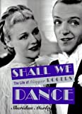 Shall We Dance: The Life of Ginger Rogers by Sheridan Morley (1995-12-03)