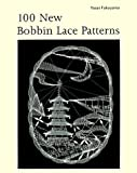 100 New Bobbin Lace Patterns, Yusai Fukuyama, 0486400700