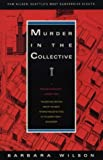 Murder in the Collective, Barbara Wilson, 1878067230