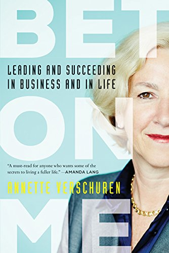 Read Online Bet On Me: Leading and Succeeding in Business and in Life PDF