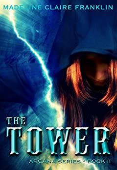 The Tower (Book 2 in the Arcana Series) by [Franklin, Madeline Claire]