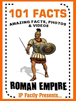 Surprising Facts About The Ancient Roman Empire