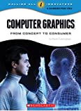 Computer Graphics (Calling All Innovators: A Career for You?)