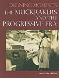 img - for The Muckrakers and the Progressive Era (Defining Moments) book / textbook / text book