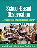School-Based Observation: A Practical Guide to Assessing Student Behavior (The Guilford Practical Intervention in the Schools Series)