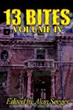 img - for 13 Bites Volume IV (13 Bites Horror Anthologies) (Volume 4) book / textbook / text book