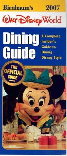 Birnbaum's Walt Disney World Dining Guide 2007